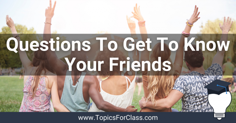30 Fun Questions To Get To Know Your Friends