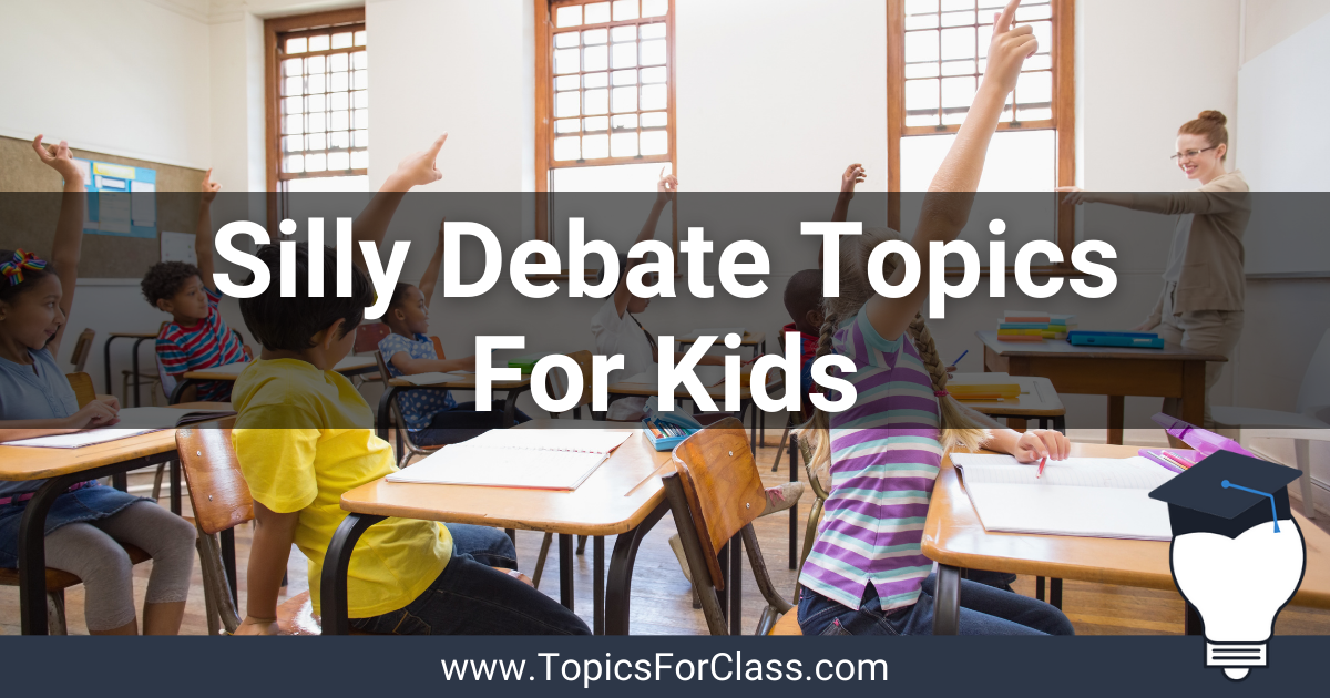 Silly Debate Topics For Kids