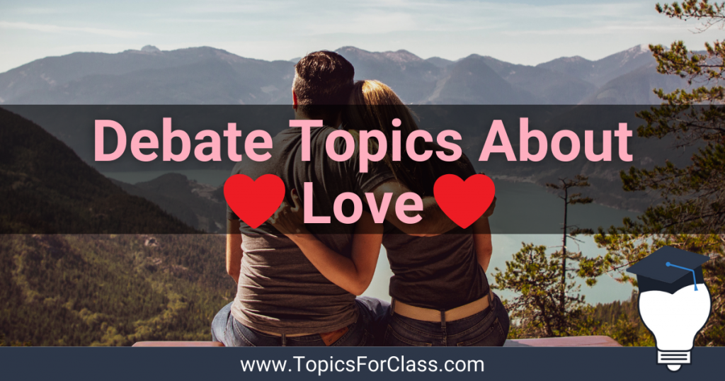 Debate Topics About Love