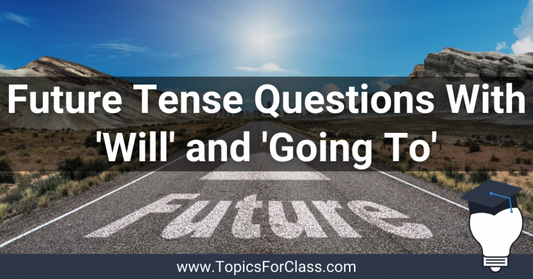 Future Tense Questions With Will And Going To