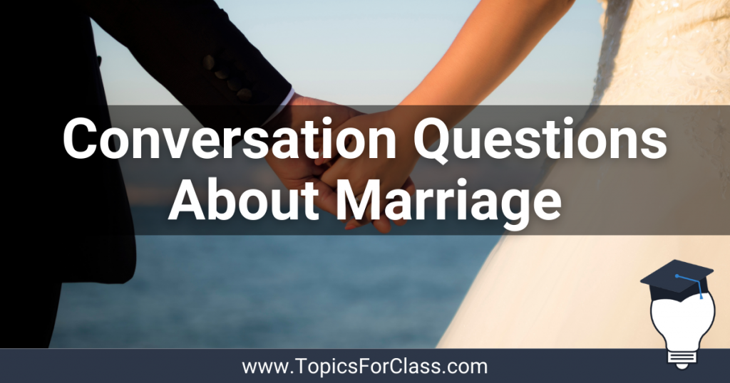 Conversation Questions About Marriage
